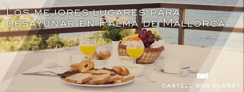 Los mejores lugares para disfrutar los desayunos en Mallorca
